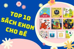 Top 10 Sách Ehon Cho Bé 0-1 Tuổi Phát Triển Toàn Diện