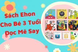 Sách Ehon Cho Bé 3 Tuổi Đọc Mê Say – Học Nhiều Điều Hay – Phần 1